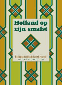 Holland op zijn smalst