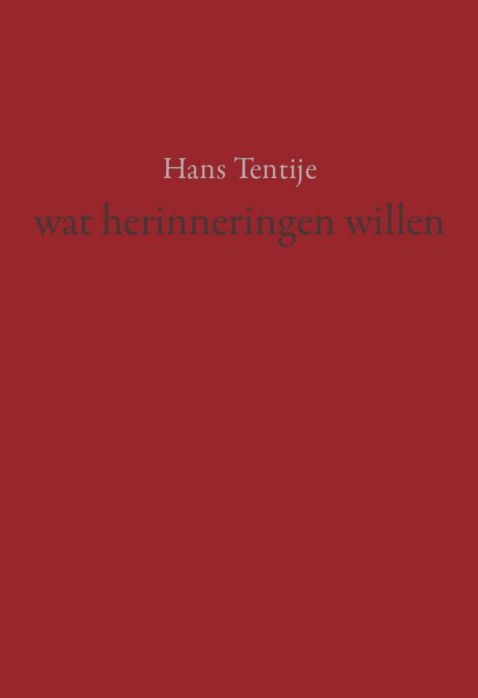 Hans Tentije – wat herinneringen willen